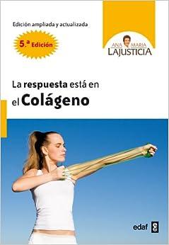 La Respuesta Está En El Colágeno por Ana María Lajusticia Bergasa epub