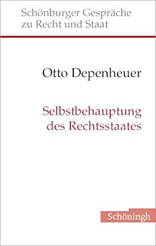 Selbstbehauptung des Rechtsstaates (Schönburger Gespräche zu Recht und Staat)