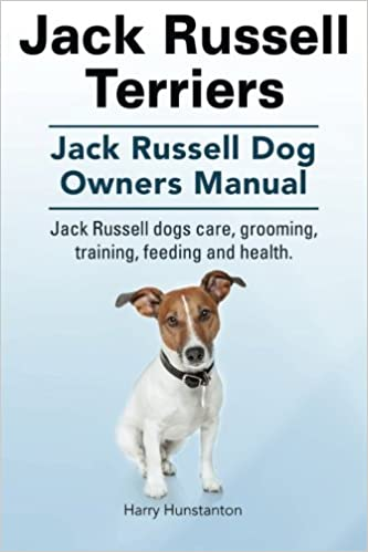 Jack Russell Terriers Jack Russell Dog Owners Manual Jack Russell