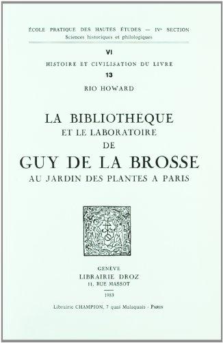 la bibliotheque et le laboratoire de guy de la brosse au jardin des plantes a paris