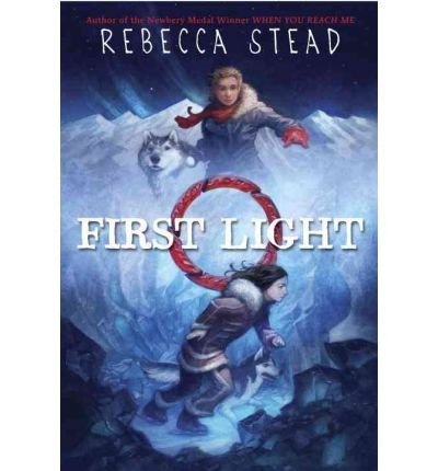 [ First Light ] By Stead, Rebecca ( Author ) [ 2008 ) [ Paperback ]