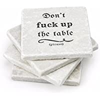 Stone Coasters: Don't Fuck up the Table - Set of 4 Coasters for Drinks - Housewarming Gifts, House Warming Presents