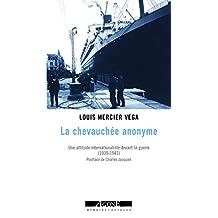 La Chevauchée anonyme: Une attitude internationaliste devant la guerre (1939-1942) (Mémoires sociales) (French Edition)