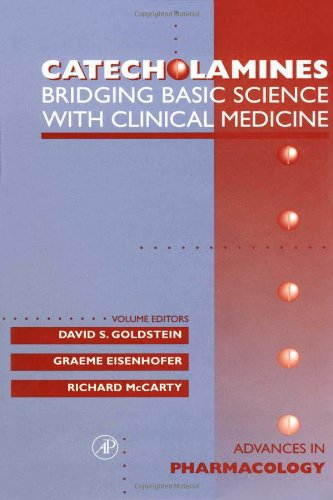 Catecholamines: Bridging Basic Science with Clinical Medicine by Academic Press