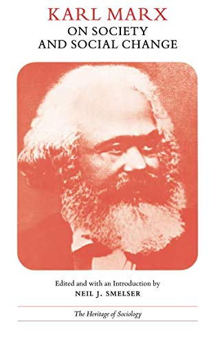 Karl Marx on Society and Social Change: With Selections by Friedrich Engels (Heritage of Sociology Series)