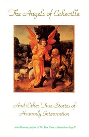 Book The Angels of Cokeville: And Other True Stories of Heavenly Intervention by John Ronner (1995-03-03)