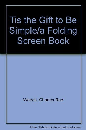 Tis the Gift to Be Simple/a Folding Screen Book