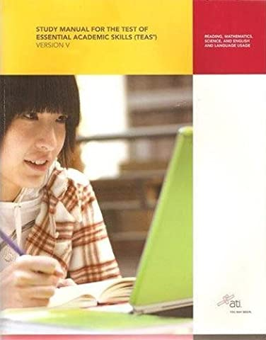 TEAS Review Manual, Version 5.0 (ATI, Study Manual for the Test of Essential Academic Skills(TEAS)) by Inc. Assessment Technologies (Ati Manual)