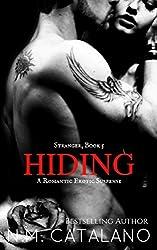 HIDING: Book 5, The Stranger Stand Alone Series, A Dark Romantic Suspense
