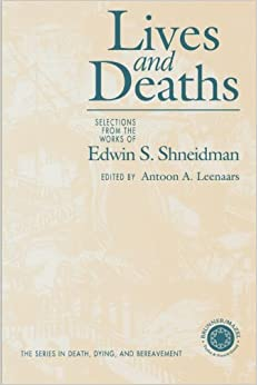 Lives and Deaths (Series in Death, Dying and Bereavement)