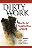 Dirty Work: The Social Construction of Taint