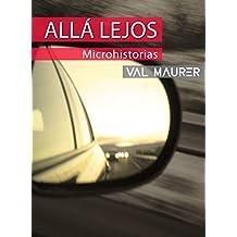 Allá lejos: Microhistorias (Spanish Edition)