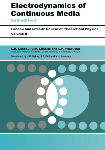 Electrodynamics of Continuous Media: Volume 8 (Course of Theoretical Physics S)