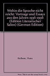 Wohin die Sprache nicht reicht: Vortrage und Essays aus den Jahren 1936-1996 (Edition Literarischer Salon) (German Edition)
