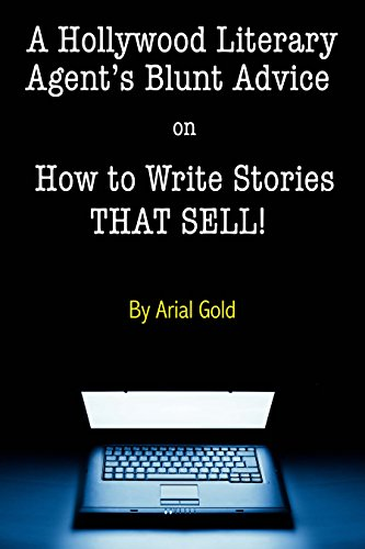 A Hollywood Literary Agent's Blunt Advice on How to Write Stories THAT SELL!