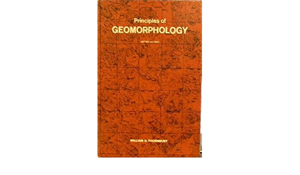 Principles Of Geomorphology William D Thornbury 9780471861973