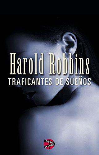 Traficantes de sueños (Spanish Edition) (Harold Robbins Best Sellers)