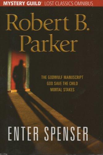Enter Spenser: The Godwulf Manuscript / God Save the Child / Mortal Stakes