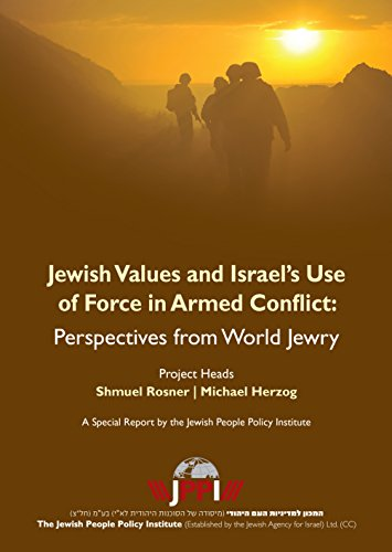 Jewish Values and Israel's Use of Force in Armed Conflict: Perspectives from World Jewry