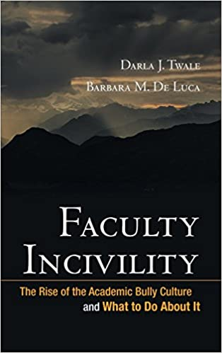 Faculty Incivility by Darla Twale & Barbara DeLuca
