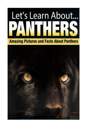 Panthers: Amazing Pictures and Facts About Panthers (Let's Learn About)