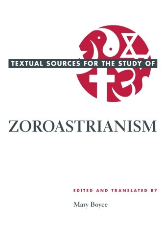 Textual Sources for the Study of Zoroastrianism (Textual Sources for the Study of Religion)