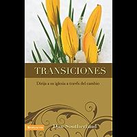 Transiciones: Dirija a su iglesia a través del