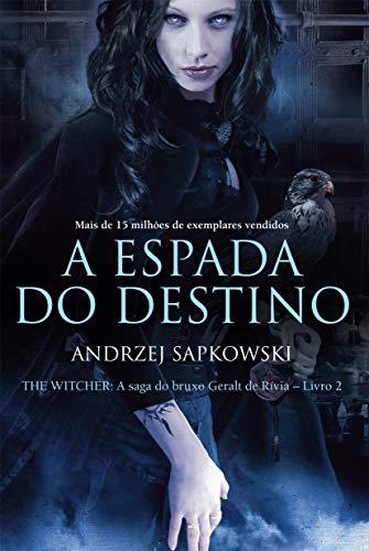 A espada do destino - The Witcher - A saga do bruxo Geralt de Rívia: 2