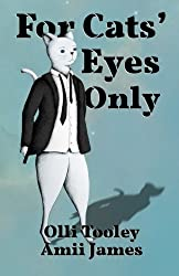 For Cats' Eyes Only (Animal Intelligence Services) (Volume 1)