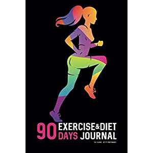 90 DAYS Exercise & Diet Journal: Daily Food and Weight Loss Diary