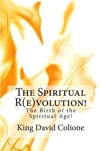 The Spiritual R(e)volution!: The Birth of the Spiritual Age! (Volume 1) ()