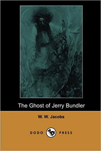 The Ghost of Jerry Bundler (Dodo Press): William Wymark
