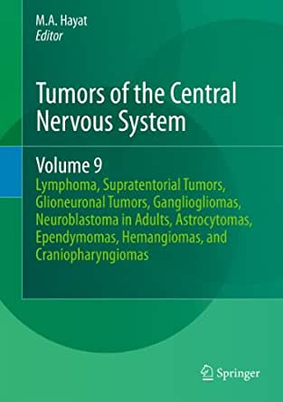 Tumors of the Central Nervous System, Volume 5. Astrocytomas, Hemangioblastomas, and Gangliogliomas -