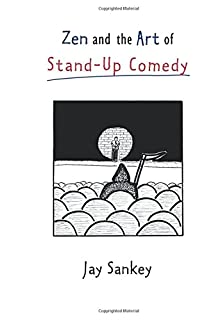 Zen and the Art of Stand-Up Comedy (Theatre Arts (Routledge Paperback)