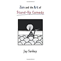 Zen and the Art of Stand-Up Comedy (Theatre Arts (Routledge Paperback))