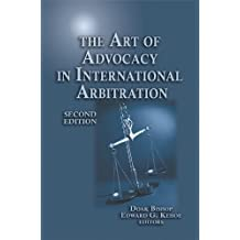 The Art of Advocacy in International Arbitration