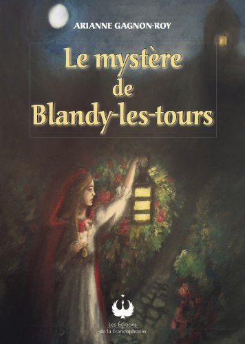 Le mystère de Blandy-les-tours (French Edition)