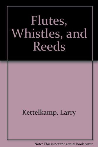 Flutes, whistles, and reeds (Reed Flutes)