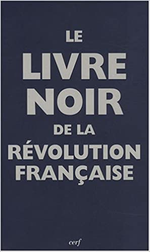 Le Livre Noir De La Revolution Francaise Renaud Escande