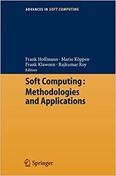 Soft Computing: Methodologies and Applications (Advances in Soft Computing) (Advances in Intelligent and Soft Computing)