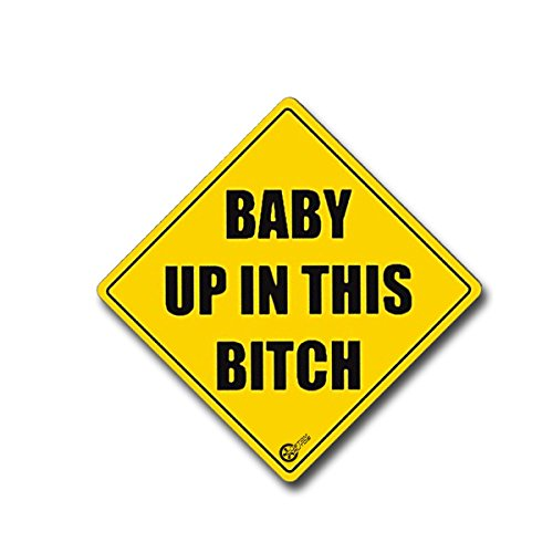 VaygWay Baby Up in This Bitch- Car Sticker Safety Sign Funny- Reflective Vehicle Board Decal Sign- Baby in This B Sticker
