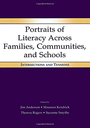 Portraits of Literacy Across Families, Communities, and Schools: Intersections and Tensions
