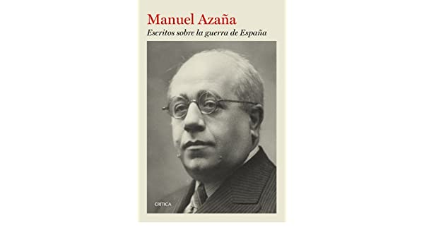 Escritos sobre la guerra en España (Contrastes): Amazon.es: Azaña, Manuel: Libros
