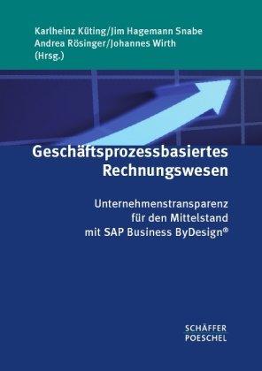 Geschäftsprozessbasiertes Rechnungswesen: Unternehmenstransparenz für den Mittelstand mit SAP Business ByDesign®