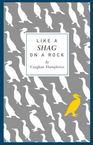 Like a Shag on a Rock - Kindle edition by Vaughan Humphries ...
