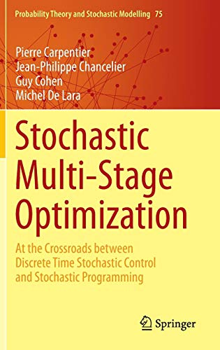 Stochastic Multi-Stage Optimization: At the Crossroads between Discrete Time Stochastic Control and Stochastic Programming (Probability Theory and Stochastic Modelling) (Discrete Programming)