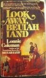 Look Away, Beulah Land
