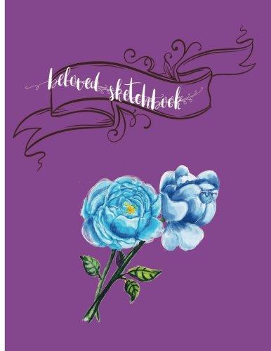 Beloved Sketchbook: Sketchbook for all : Large 8.5 x 11 inches , unlined , 150 pages (Beloved Sketchbook 898) (Volume 6)