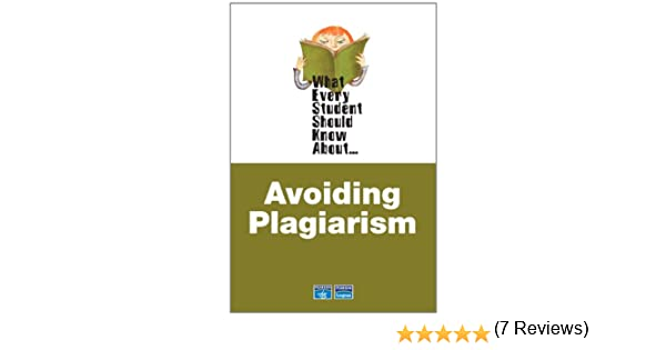 what every student should know about avoiding plagiarism linda  what every student should know about avoiding plagiarism linda stern 9780321446893 com books