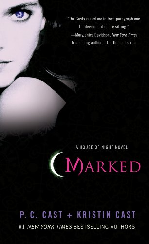 Marked (House of Night, Book 1): A House of Night Novel by [Cast, P. C., Cast, Kristin]